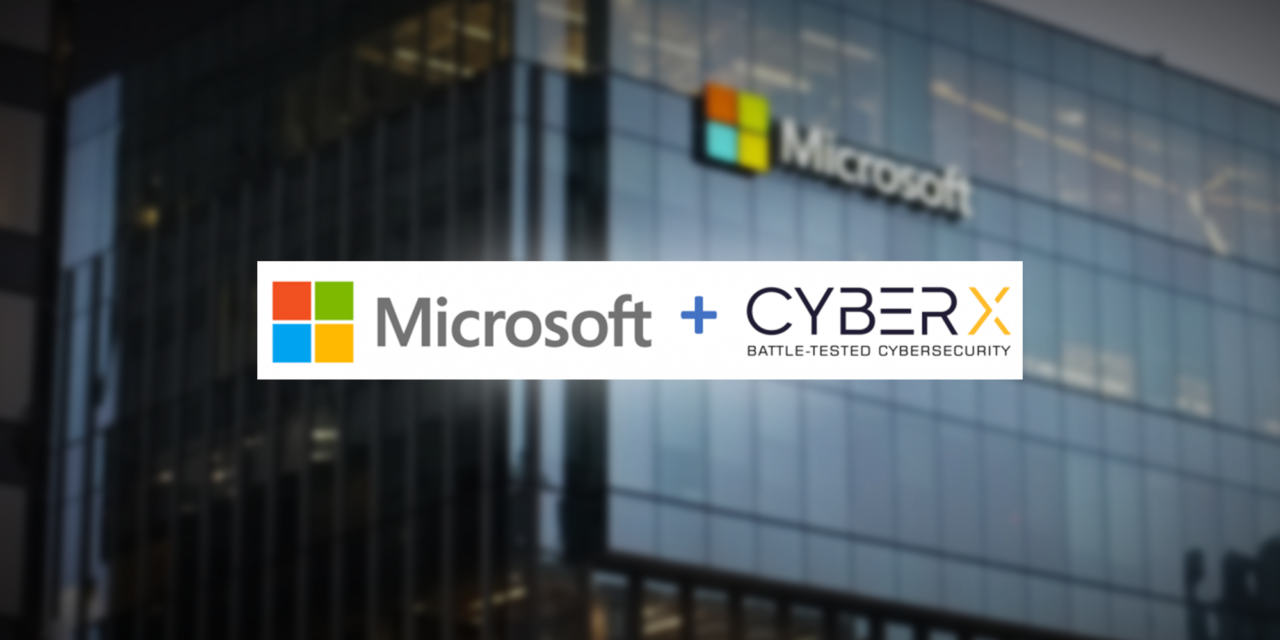 Microsoft Acquires CyberX To Increase IoT Deployment