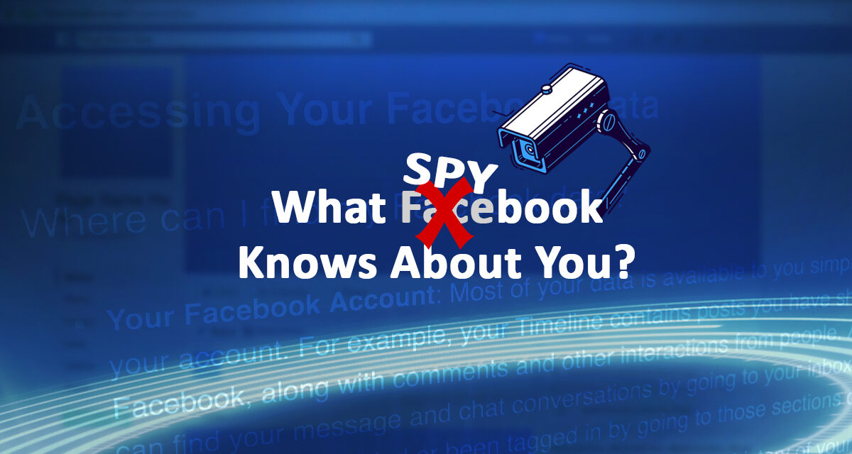 How To Find Out What Facebook Knows About You?