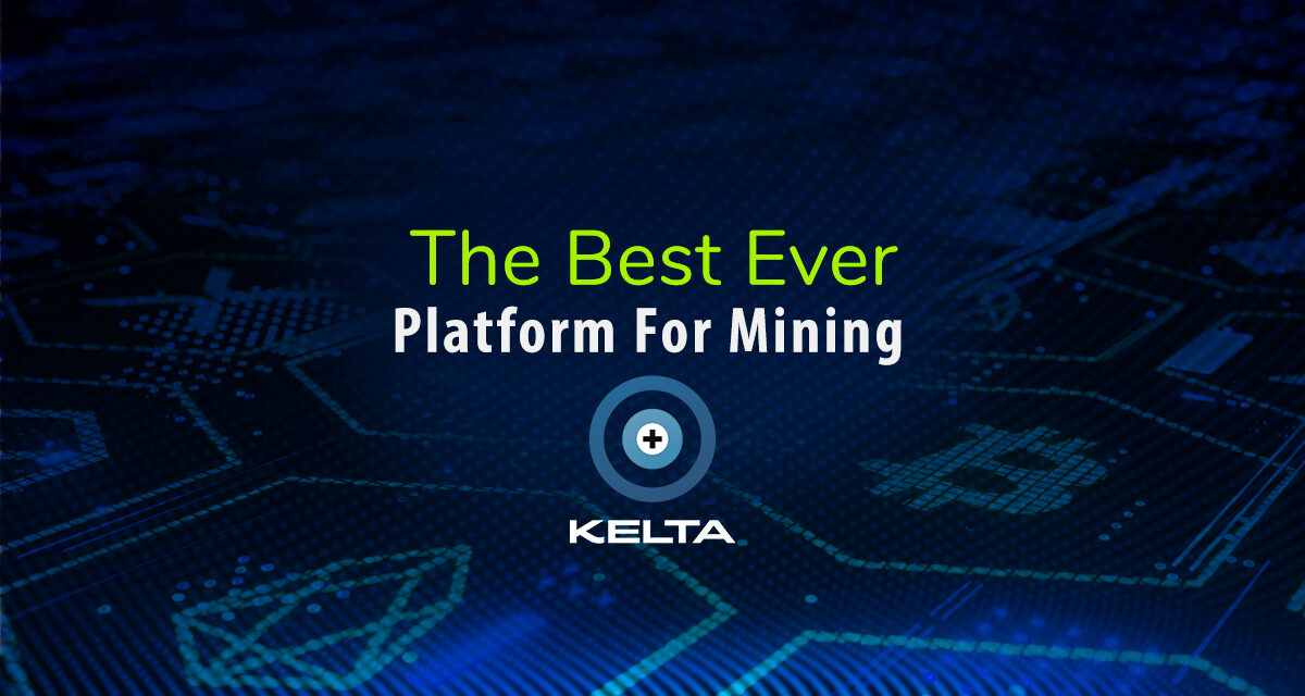 KELTA Mining App The Best Ever Platform For Mining