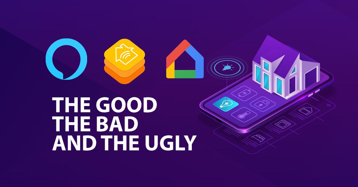 Homekit vs Alexa vs Google Home: The Good The Bad and The Ugly