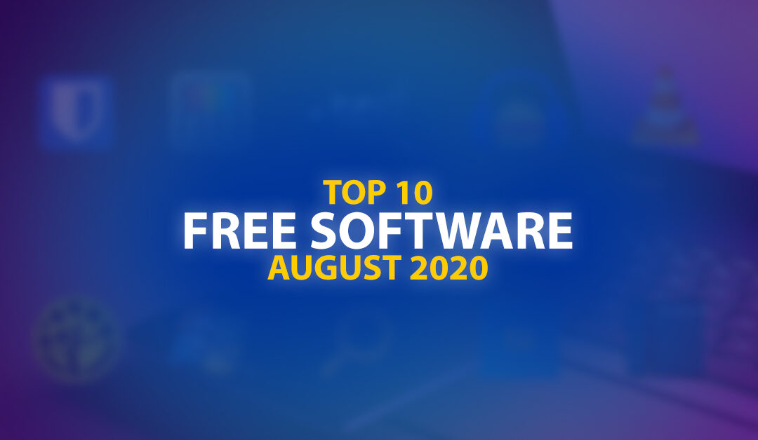 Top 10 Must have Software For Windows 10 in August 2020