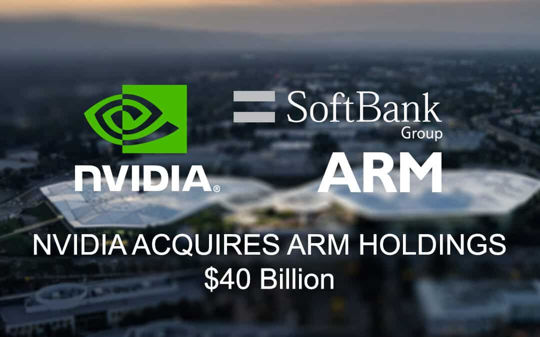 NVIDIA Buys ARM: NVIDIA Acquires ARM Holdings from SoftBank For $40 Billion