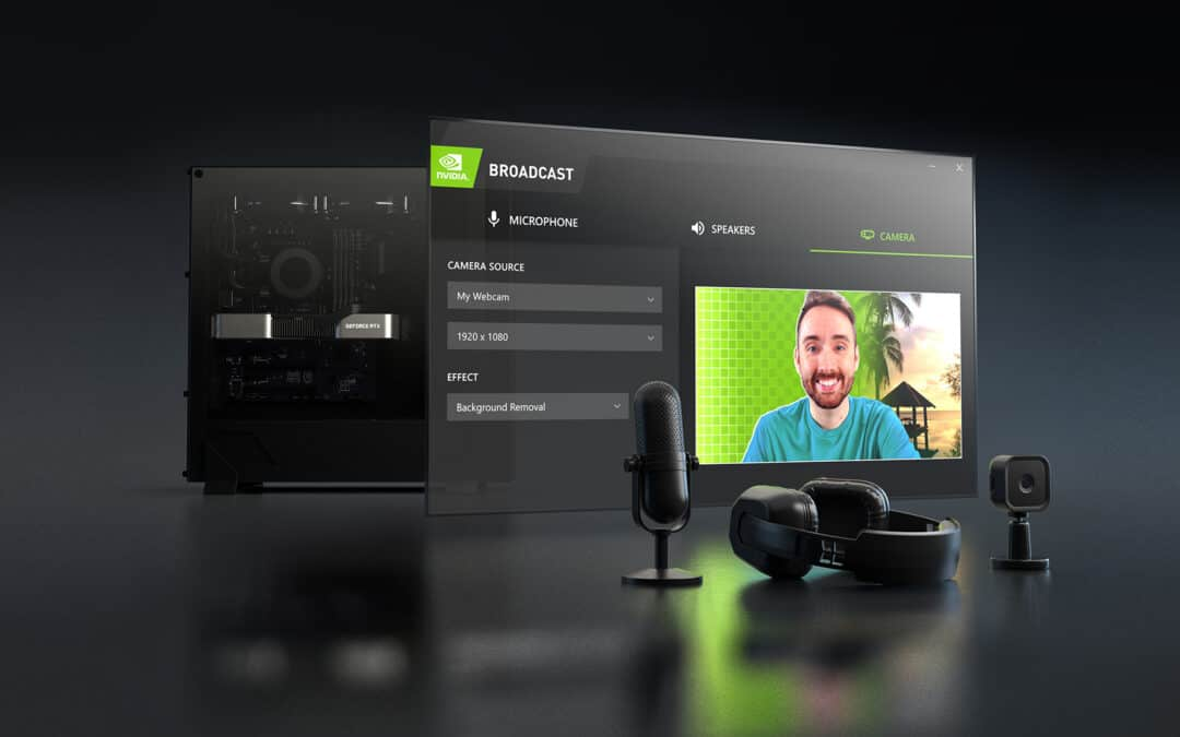 NVIDIA Broadcast App-Transform Your Gaming Space Into A Home Studio